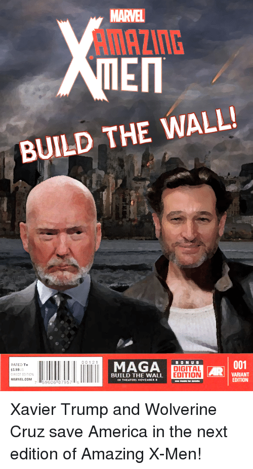 America, Wolverine, and X-Men: MARVEL  En  BUILD THE WALL  RATED T+  3.99uS  DRECT EDITION  MARVEL.CoM  MAGA  B ON U S  DIGITAL  EDITION  001  BUILD THE WALL  IN THEATERS NOVEMBER  VARIANT  EDITION  759606 07957 5