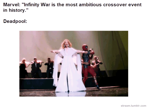 "Tumblr, Deadpool, and History: Marvel: ""Infinity War is the most ambitious crossover event  in history.""  Deadpool  stream.tumblr.com"