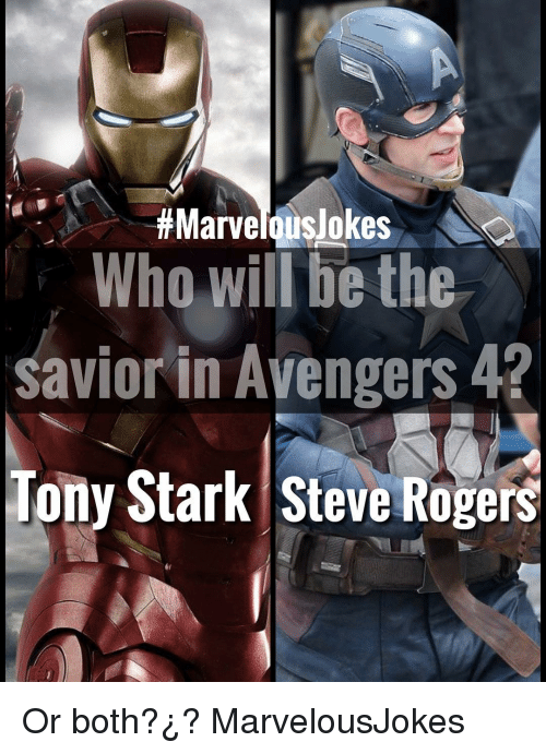 Memes, Avengers, and Marvel: Marvel Olisi okes  Who will be the  savior in Avengers 4?  Tony Stark Steve Rogers  er Or both?¿? MarvelousJokes