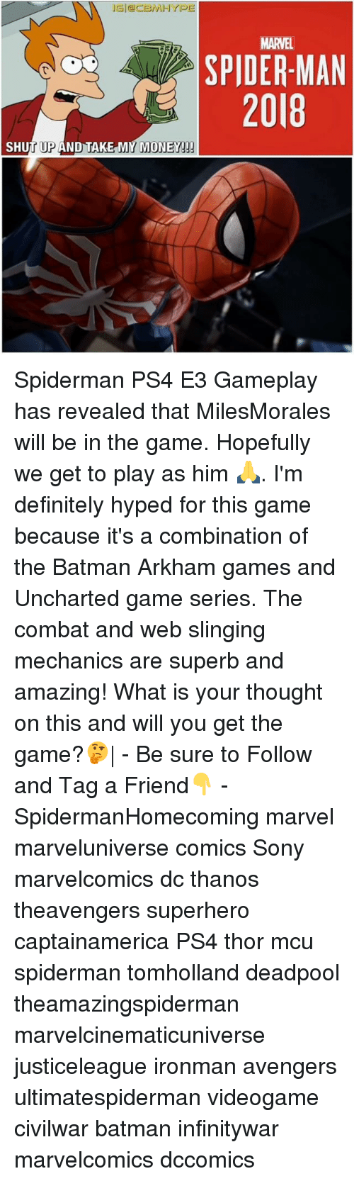 Combate: MARVEL  SPIDER-MAN  2018  SHUT UP AND TAKE MY MONEY! Spiderman PS4 E3 Gameplay has revealed that MilesMorales will be in the game. Hopefully we get to play as him 🙏. I'm definitely hyped for this game because it's a combination of the Batman Arkham games and Uncharted game series. The combat and web slinging mechanics are superb and amazing! What is your thought on this and will you get the game?🤔| - Be sure to Follow and Tag a Friend👇 - SpidermanHomecoming marvel marveluniverse comics Sony marvelcomics dc thanos theavengers superhero captainamerica PS4 thor mcu spiderman tomholland deadpool theamazingspiderman marvelcinematicuniverse justiceleague ironman avengers ultimatespiderman videogame civilwar batman infinitywar marvelcomics dccomics