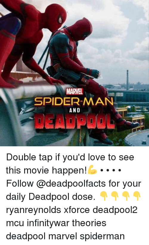 Love, Memes, and Spider: MARVEL  SPIDER-MAN  AND  DEADPOOL Double tap if you'd love to see this movie happen!💪 • • • • Follow @deadpoolfacts for your daily Deadpool dose. 👇👇👇👇 ryanreynolds xforce deadpool2 mcu infinitywar theories deadpool marvel spiderman
