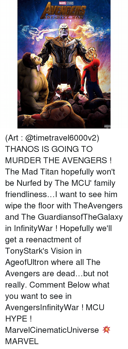 Reenacted: MARVEL STUDIOS (Art : @timetravel6000v2) THANOS IS GOING TO MURDER THE AVENGERS ! The Mad Titan hopefully won't be Nurfed by The MCU' family friendliness…I want to see him wipe the floor with TheAvengers and The GuardiansofTheGalaxy in InfinityWar ! Hopefully we'll get a reenactment of TonyStark's Vision in AgeofUltron where all The Avengers are dead…but not really. Comment Below what you want to see in AvengersInfinityWar ! MCU HYPE ! MarvelCinematicUniverse 💥 MARVEL