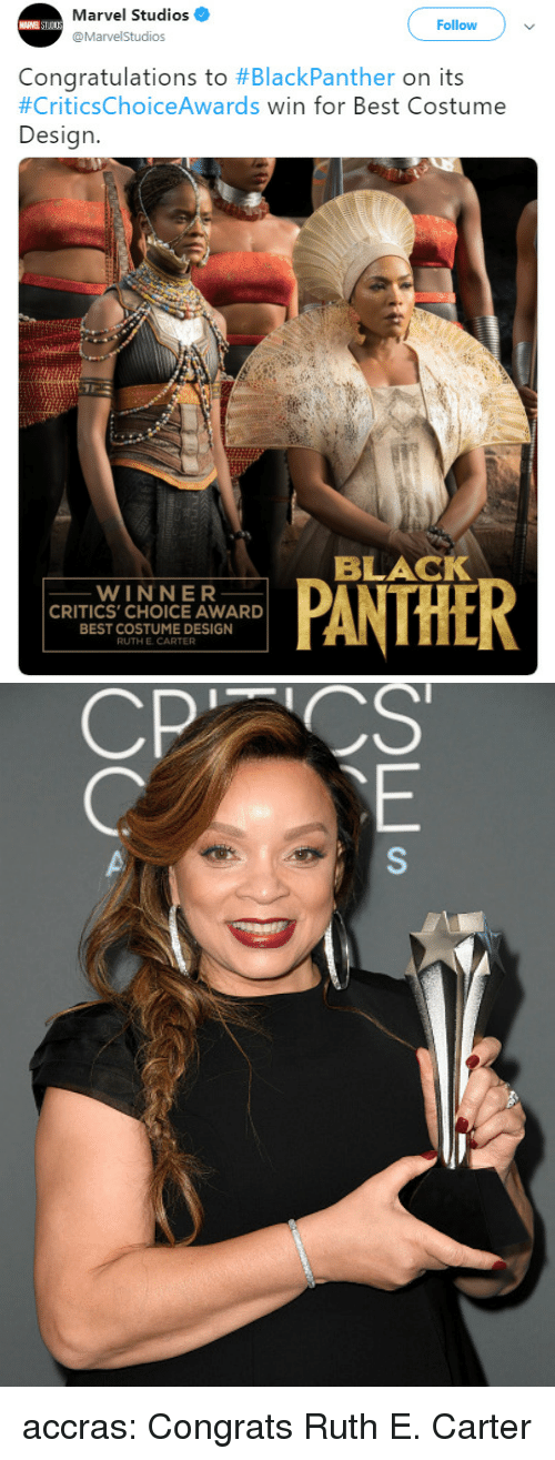 Tumblr, Best, and Black: Marvel Studios  @MarvelStudios  Follow  Congratulations to #BlackPanther on its  #CriticsChoiceAwards win for Best Costume  Design.  BLACK  WINNER  CRITICS' CHOICE AWARD  BEST COSTUME DESIGN  RUTH E. CARTER accras: Congrats Ruth E. Carter