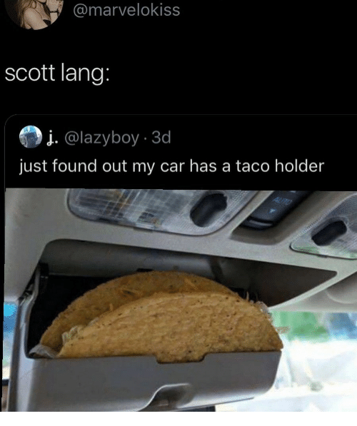 Car, Scott, and Taco: @marvelokiss  scott lang:  į. @lazyboy.3d  just found out my car has a taco holder