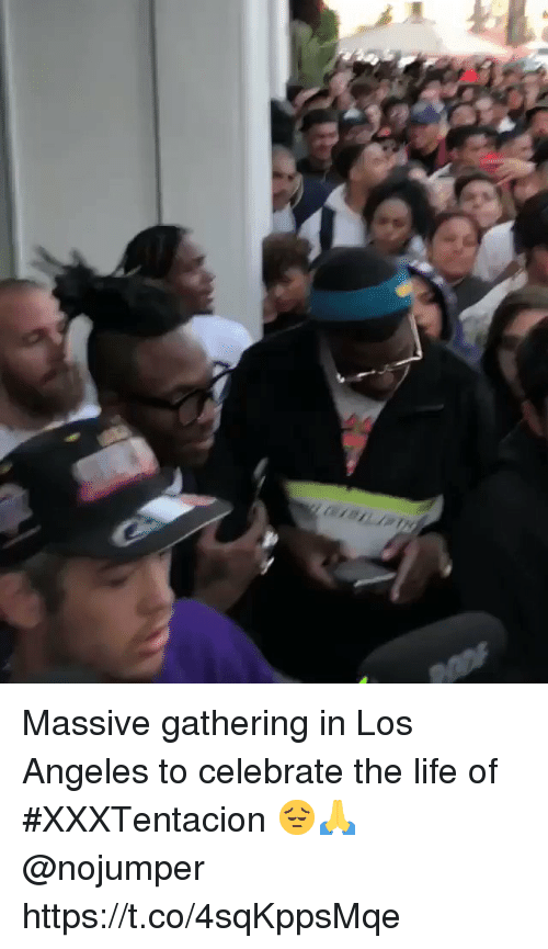 Life, Los Angeles, and Massive: Massive gathering in Los Angeles to celebrate the life of #XXXTentacion 😔🙏 @nojumper https://t.co/4sqKppsMqe