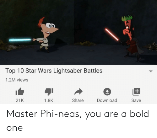 phi: Master Phi-neas, you are a bold one