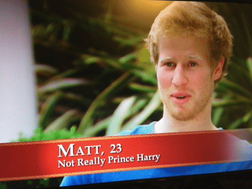 not really: MATT, 23  Not Really Prince Harry