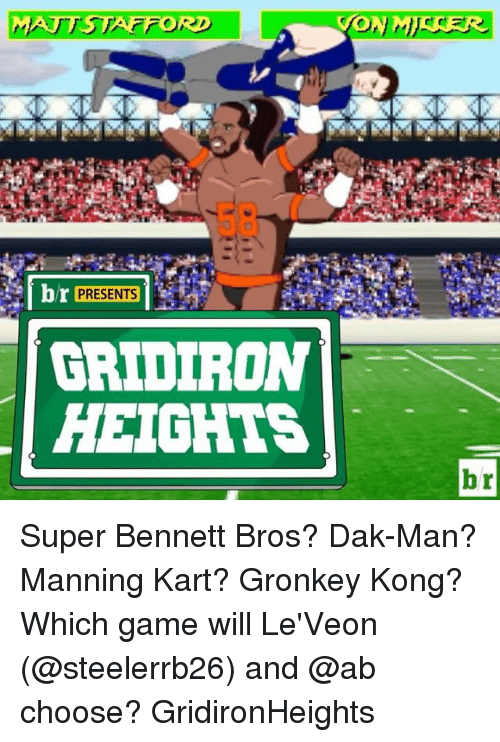 gridiron: MATT STAFFORD  br  GRIDIRON  HEIGHTS  br Super Bennett Bros? Dak-Man? Manning Kart? Gronkey Kong? Which game will Le'Veon (@steelerrb26) and @ab choose? GridironHeights