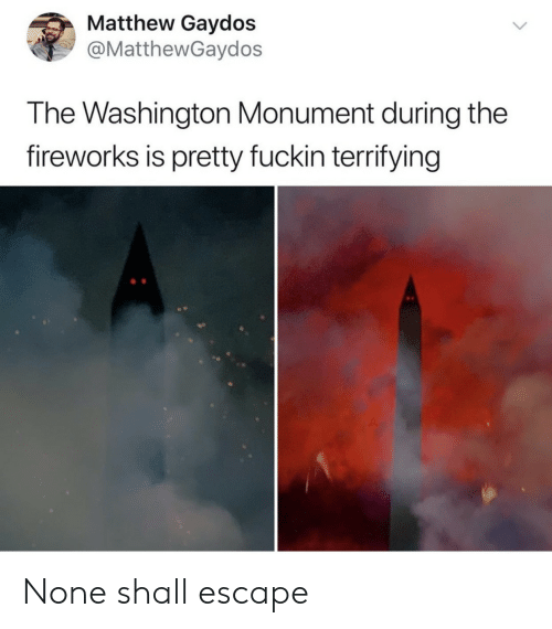 Fireworks, Washington, and Washington Monument: Matthew Gaydos  @MatthewGaydos  The Washington Monument during the  fireworks is pretty fuckin terifying None shall escape
