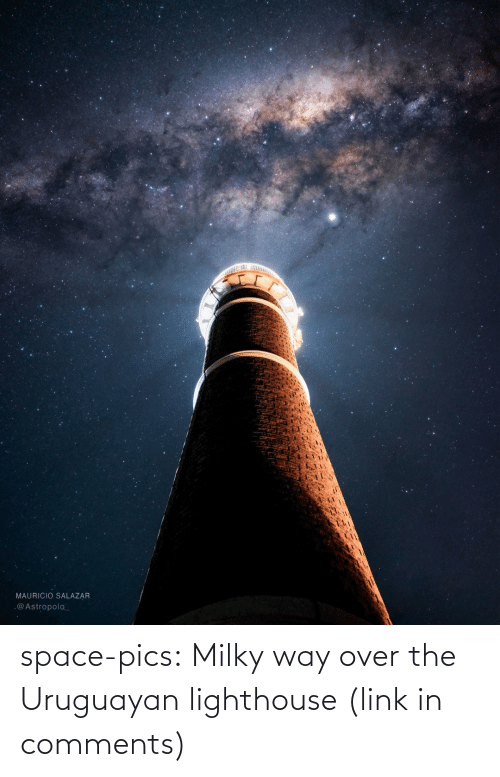 Milky Way: MAURICIO SALAZAR  .@Astropolo_ space-pics:  Milky way over the Uruguayan lighthouse (link in comments)
