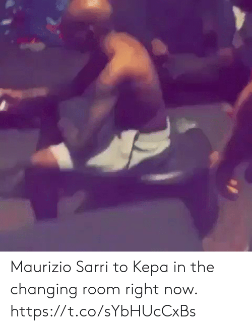 Soccer, Now, and Right Now: Maurizio Sarri to Kepa in the changing room right now. https://t.co/sYbHUcCxBs