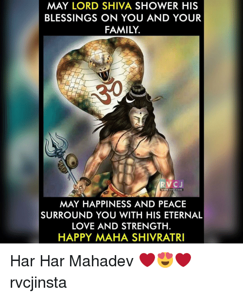Har Har: MAY LORD SHIVA SHOWER HIS  BLESSINGS ON YOU AND YOUR  FAMILY.  RVC J  WWW. RVCJ.COM  MAY HAPPINESS AND PEACE  SURROUND YOU WITH HIS ETERNAL  LOVE AND STRENGTH.  HAPPY MAHA SHIVRATRI Har Har Mahadev ❤😍❤ rvcjinsta