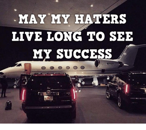 Living Longe: MAY MY HATERS  LIVE LONG TO SEE  MY SUCCESS  N2122