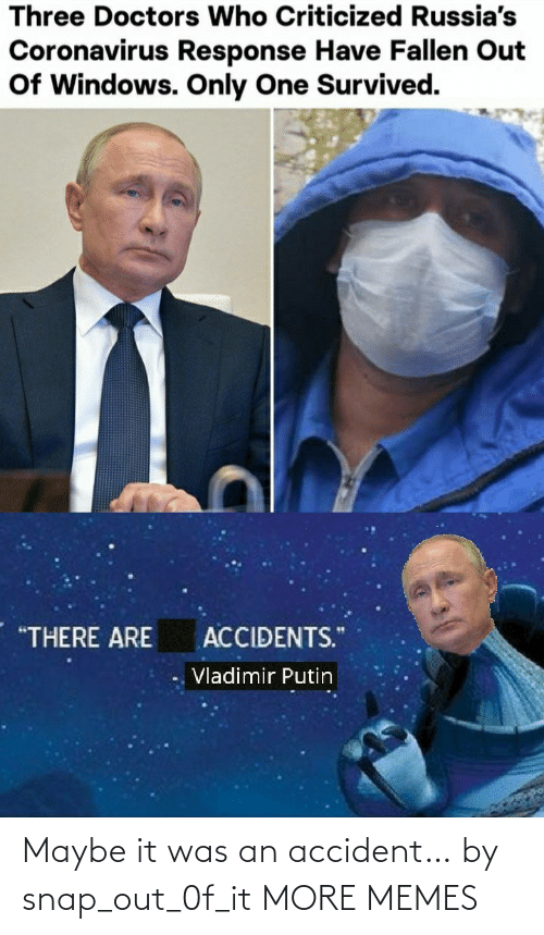It Was: Maybe it was an accident… by snap_out_0f_it MORE MEMES