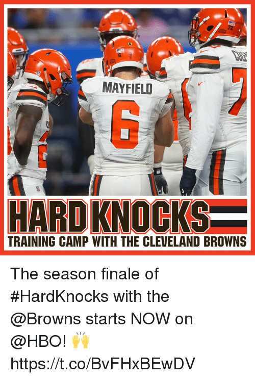 cleveland browns: MAYFIELI  TRAINING CAMP WITH THE CLEVELAND BROWNS The season finale of #HardKnocks with the @Browns starts NOW on @HBO! 🙌 https://t.co/BvFHxBEwDV