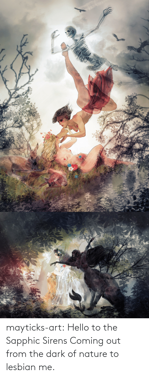 Lesbian: mayticks-art:    Hello to the Sapphic Sirens Coming out from the dark of nature to lesbian me.
