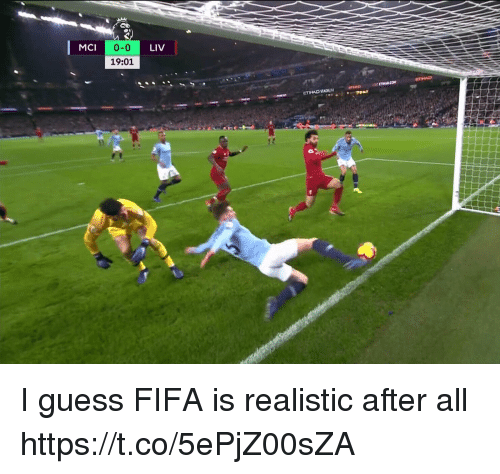 Fifa, Soccer, and Guess: MCI  0-0  LIV  19:01 I guess FIFA is realistic after all https://t.co/5ePjZ00sZA