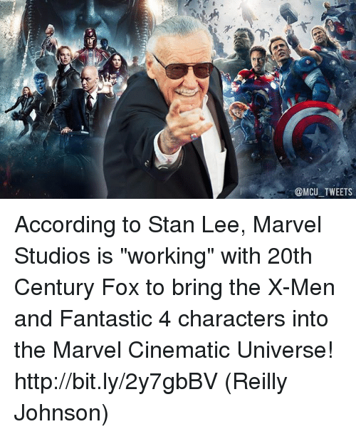 "Stanning: @MCU TWEETS According to Stan Lee, Marvel Studios is ""working"" with 20th Century Fox to bring the X-Men and Fantastic 4 characters into the Marvel Cinematic Universe! http://bit.ly/2y7gbBV  (Reilly Johnson)"