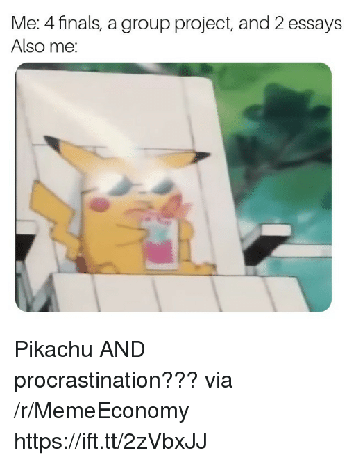 Finals, Pikachu, and Procrastination: Me: 4 finals, a group project, and 2 essays  Also me: Pikachu AND procrastination??? via /r/MemeEconomy https://ift.tt/2zVbxJJ