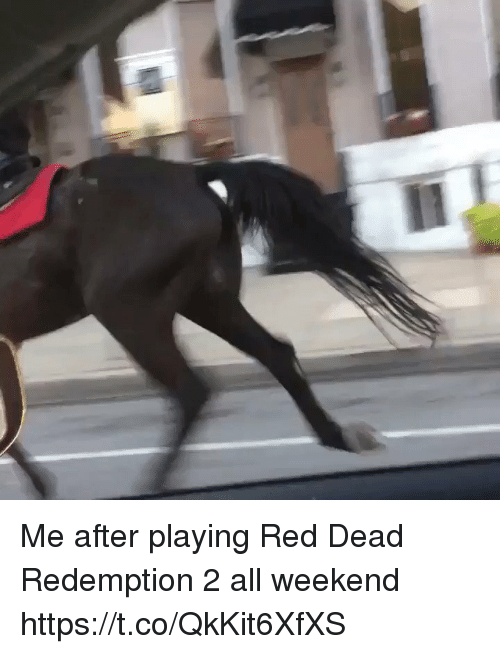 Sizzle: Me after playing Red Dead Redemption 2 all weekend https://t.co/QkKit6XfXS