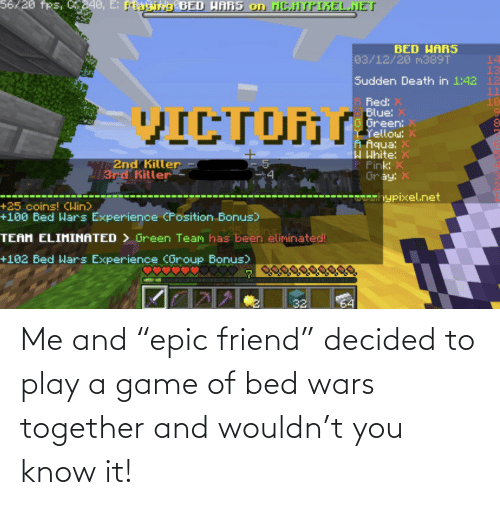 """Play A Game: Me and """"epic friend"""" decided to play a game of bed wars together and wouldn't you know it!"""