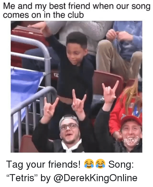 """Tag Your Friends: Me and my best friend when our song  comes on in the club Tag your friends! 😂😂 Song: """"Tetris"""" by @DerekKingOnline"""