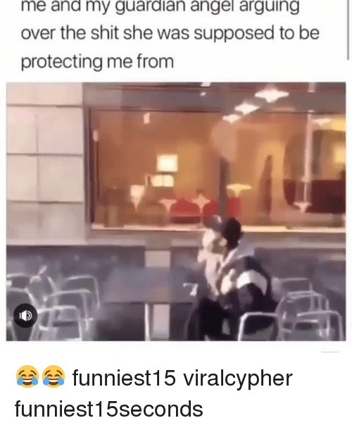 Funny, Shit, and Angel: me and my guardian angel arguing  over the shit she was supposed to be  protecting me from 😂😂 funniest15 viralcypher funniest15seconds