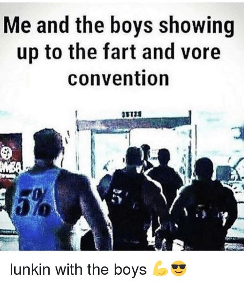 Boys, Fart, and Vore: Me and the boys showing  up to the fart and vore  convention  3172