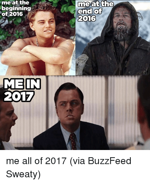Sweaties: me at the  beginning  of 2016  MEIN  2017  me at the  end of  2016 me all of 2017 (via BuzzFeed Sweaty)