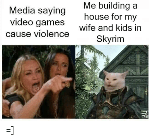 Skyrim, Video Games, and Games: Me building a  house for my  Media saying  video games  Wite and kids in  Skyrim  cause violence =]