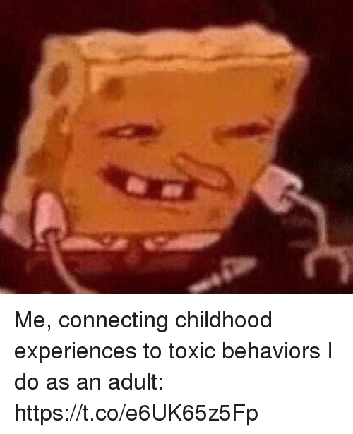 adultism: Me, connecting childhood experiences to toxic behaviors I do as an adult: https://t.co/e6UK65z5Fp