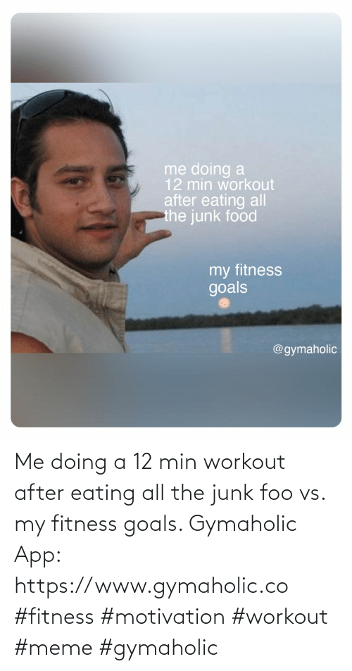 workout: Me doing a 12 min workout after eating all the junk foo vs. my fitness goals.  Gymaholic App: https://www.gymaholic.co  #fitness #motivation #workout #meme #gymaholic