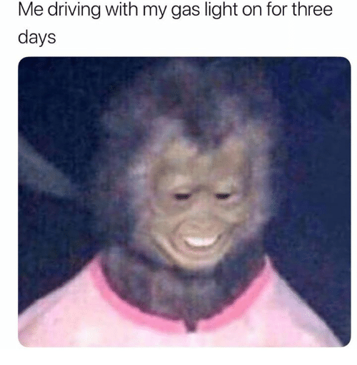 Driving, Light, and Three: Me driving with my gas light on for three  days