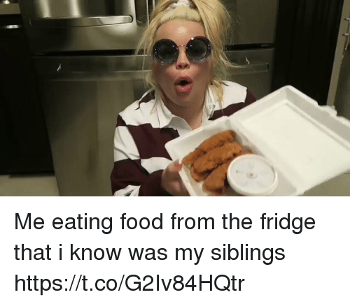 Food, Funny, and Fridge: Me eating food from the fridge that i know was my siblings https://t.co/G2Iv84HQtr