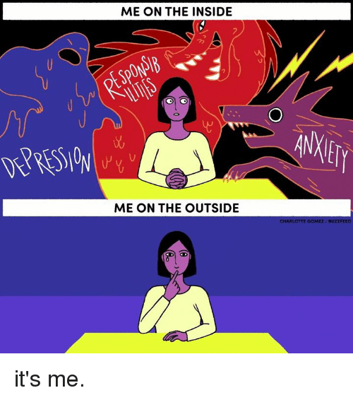 Buzzfees: ME ON THE INSIDE  ME ON THE OUTSIDE  CHARLOTTE GOMEZ /BUZZFEED it's me.