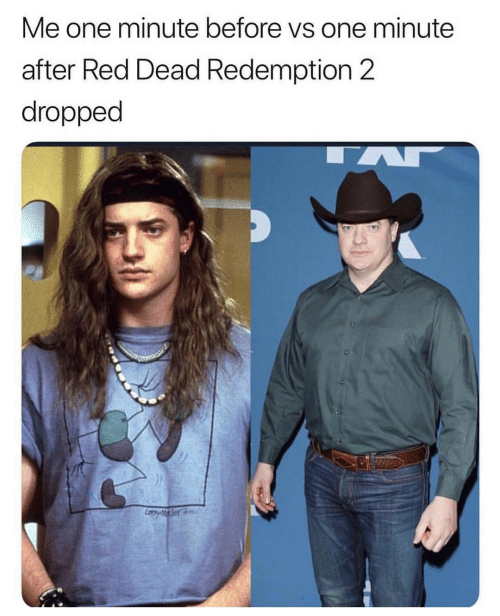 Red Dead Redemption, Red Dead, and Red: Me one minute before vs one minute  after Red Dead Redemption 2  dropped