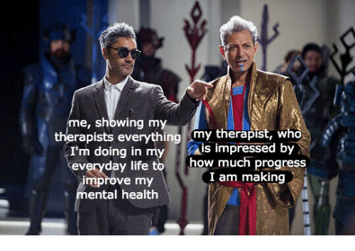 Life, How, and Who: me, showing my  therapists everything my therapist, who  I'm doing in my is impressed by  everyday life t  much progress  I am making  how  mprove my  ental health