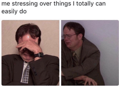 Can,  Things, and  Totally: me stressing over things I totally can  easily do