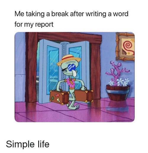 simple life: Me taking a break after writing a word  for my report Simple life