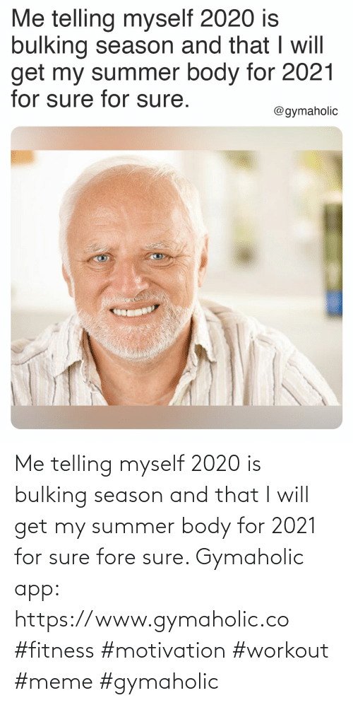 workout: Me telling myself 2020 is bulking season and that I will get my summer body for 2021 for sure fore sure.  Gymaholic app: https://www.gymaholic.co  #fitness #motivation #workout #meme #gymaholic