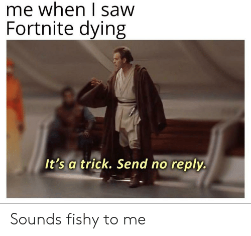 25 Best Memes About Sounds Fishy To Me Sounds Fishy To Me Memes