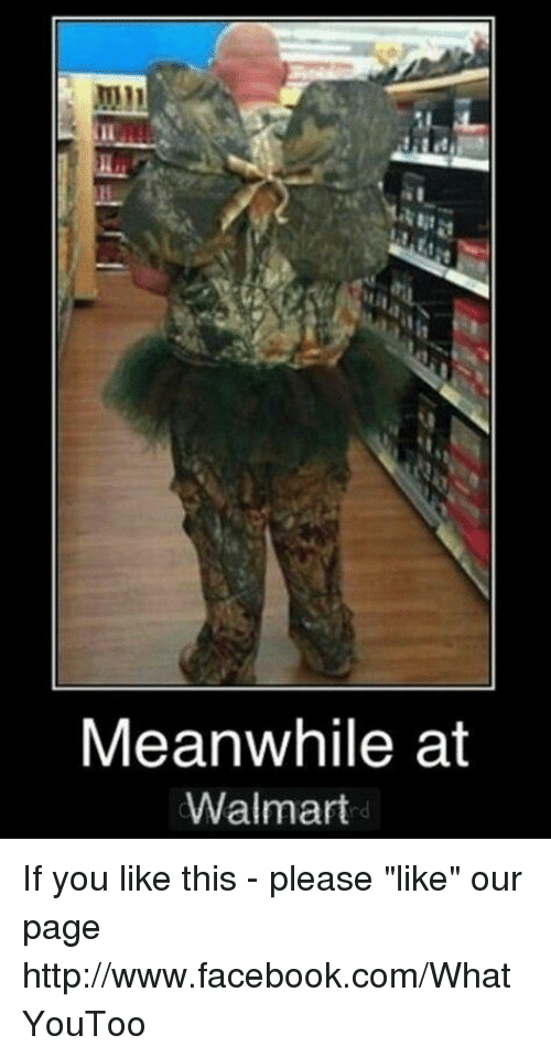 """Meanwhile At Walmart: Meanwhile at  Walmart If you like this - please """"like"""" our page http://www.facebook.com/WhatYouToo"""