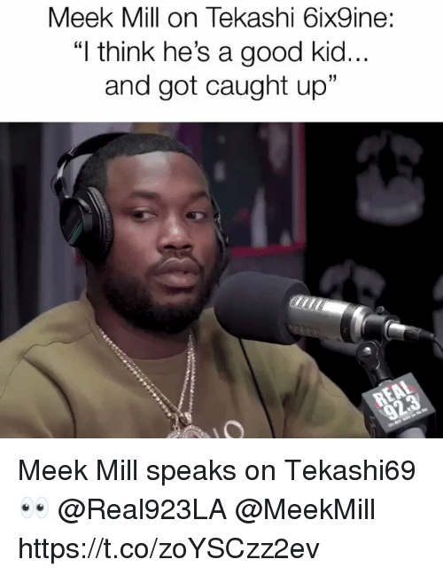 "Sizzle: Meek Mill on Tekashi 6ix9ine:  ""I think he's a good kid..  and got caught up""  31 Meek Mill speaks on Tekashi69 👀 @Real923LA @MeekMill https://t.co/zoYSCzz2ev"