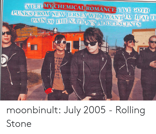 my chemical romance: MEET MY CHEMICAL ROMANCE FIVE GOTH  PUNKS FROM NEVJERSEY W HOW ANT 10 HEAL  TO T  a mon  a mon  ne  str moonbinult:   July 2005 - Rolling Stone