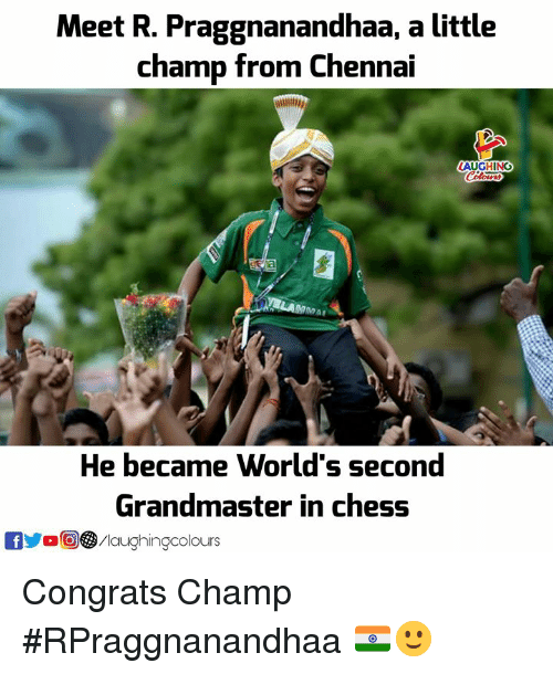 Chess, Indianpeoplefacebook, and Chennai: Meet R. Praggnanandhaa, a little  champ from Chennai  LAUGHING  MAI  He became World's second  Grandmaster in chess Congrats Champ #RPraggnanandhaa 🇮🇳🙂