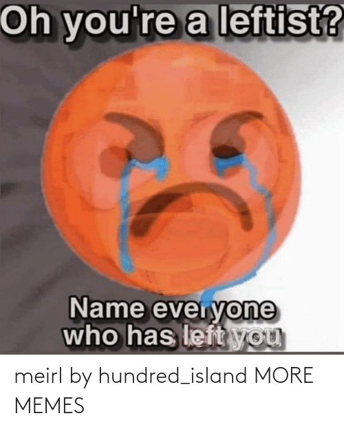 island: meirl by hundred_island MORE MEMES