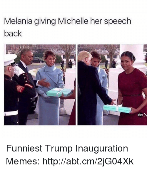 Funniest Trump: Melania giving Michelle her speech  back  N  abc Funniest Trump Inauguration Memes: http://abt.cm/2jG04Xk