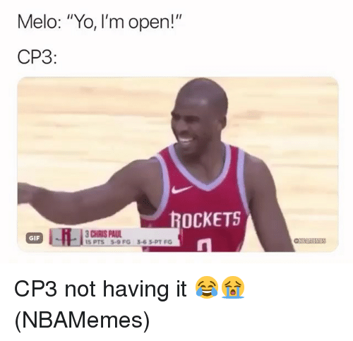 "Chris Paul, Gif, and Nba: Melo: ""Yo, I'm open!""  CP3  OCKETS  CHRIS PAUL  I5 PTS 5-9 FG  GIF  3-63-PT FG CP3 not having it 😂😭 (NBAMemes)"