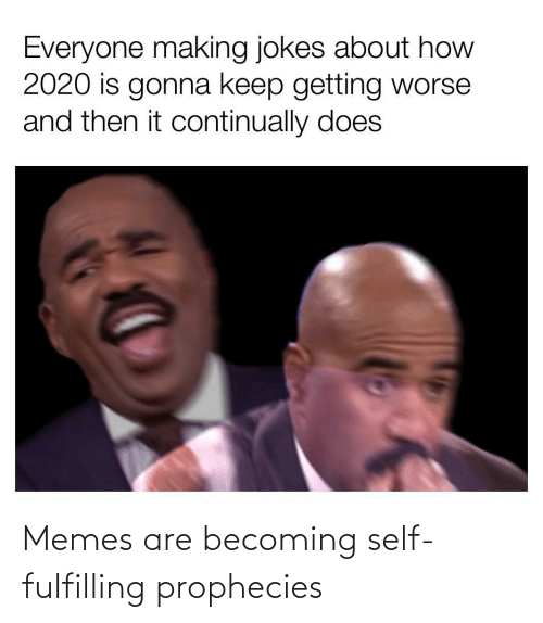 Becoming: Memes are becoming self-fulfilling prophecies