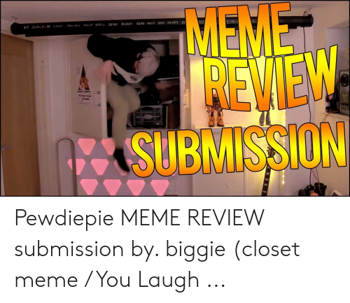 Crying, Meme, and Nudes: MEMET  REWEW  SUBMISSION  AY SUBCRIBE LAAO  CRYING FACE EMOJ  SEND NUDES  SEND HELP DEAD MEME BE Pewdiepie MEME REVIEW submission by. biggie (closet meme / You Laugh ...